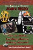 How to Make Exciting Money-Making Movies (Black and White Ed.)