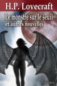 Le Monstre Sur Le Seuil Et Autres Nouvelles [FRE]