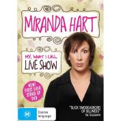 Miranda Hart : My, What I Call, Live Show [Region 4]