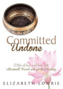 Committed Undone