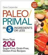Paleo/Primal in 5 Ingredients or Less