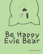 Be Happy, Evie Bear