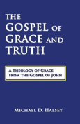 The Gospel of Grace and Truth