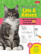 Learn to Draw Cats & Kittens  : Step-By-Step Instructions for More Than 25 Favorite Feline Friends (Learn to Draw