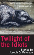 Twilight of the Idiots