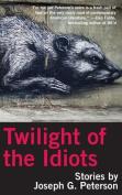 Twilight of the Idiots