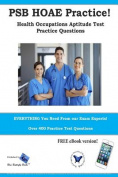 Psb Hoae Practice! Health Occupations Aptitude Test Practice Questions
