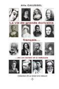 La Vie de Grands Ecrivains Francais... En Un Eclair Et a Rebours [FRE]