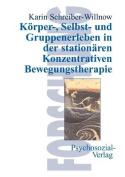 Korper-, Selbst- Und Gruppenerleben in Der Stationaren Konzentrativen Bewegungstherapie