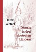 Damals in Drei Deutschen Landern