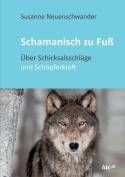 Schamanisch Zu Fuss [GER]