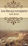 Los Dias Que Nos Separan [Spanish]