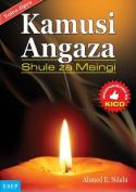 Kamusi Angaza Msingi. Kwa Shule Za [SWA]