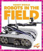 Robots in the Field
