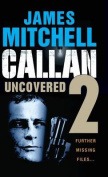 Callan Uncovered: Volume 2