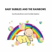 Baby Bubbles and the Rainbow
