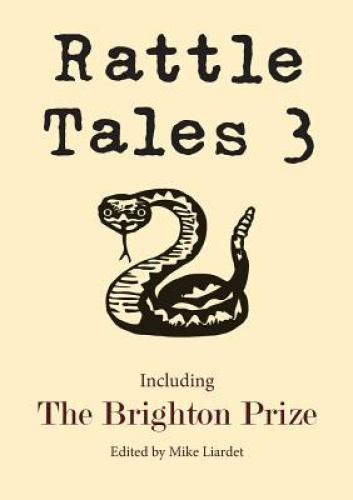 Rattle Tales: Including the Brighton Prize: 3 by Mike Liardet.