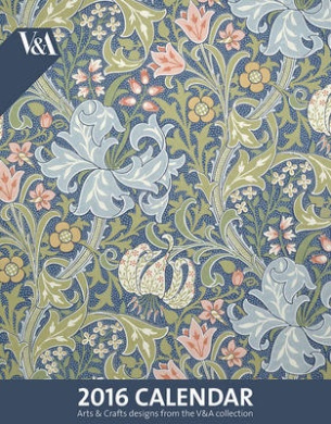 V&A 2016 Calendar: Arts and Crafts: Arts & Crafts Designs from the V&A Collection
