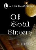 Of Soul Sincere
