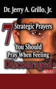 7 Strategic Prayers You Should Pray When Feeling Discouraged