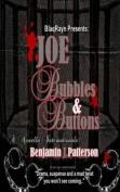Joe, Bubbles & Buttons