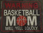 Warning Basketball mom will yell loudly Rhinestone Transfer Iron On