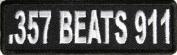 .357 Beats 911 Iron on 2nd Amendment Patch 9.5cm x 3.2cm Embroidered