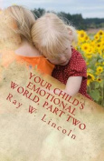 Your Child's Emotional World, Part Two