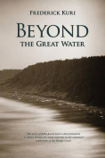 Beyond the Great Water