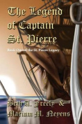 The Legend of Captain St. Pierre