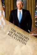 The Speeches of President Bill Clinton