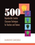 500 Reproducible Creative Classroom Techniques for Teachers and Trainers