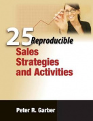 25 Reproducible Sales Strategies and Activities