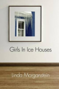 Girls in Ice Houses