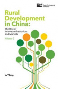 Rural Development in China: The Rise of Innovative Institutions and Markets