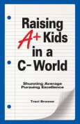 Raising A+ Kids in A C- World