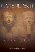 Hatshepsut Queen to King