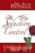 Seduction & Control  : Infiltrating Society and the Church