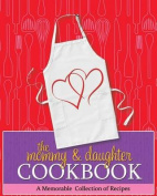 The Mommy & Daughter Cookbook  : A Memorable Collection of Recipes