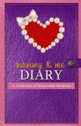 Mommy & Me Diary  : A Collection of Memorable Moments