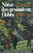 Natur Das Gesundeste Hobby [GER]