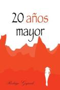 20 Anos Mayor [Spanish]