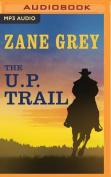 The U.P. Trail [Audio]