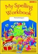 My Spelling Workbook: Book A