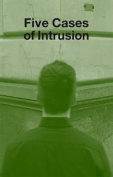Five Cases of Intrusion