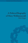 A Political Biography of Mary Wollstonecraft