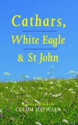 Cathars, White Eagle and St John