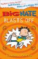 Big Nate - Big Nate Blasts Off