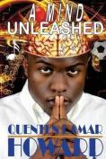 A Mind Unleashed