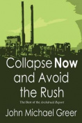 Collapse Now and Avoid the Rush